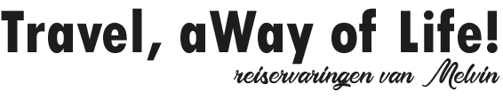 Logo Travel, a way of life. Reiservaringen van Melvin